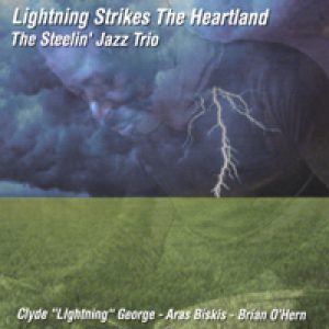 Lightning Strikes The Heartland Clyde Lightning George The Steelin' Jazz Trio