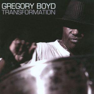 Gregory Boyd Transformation